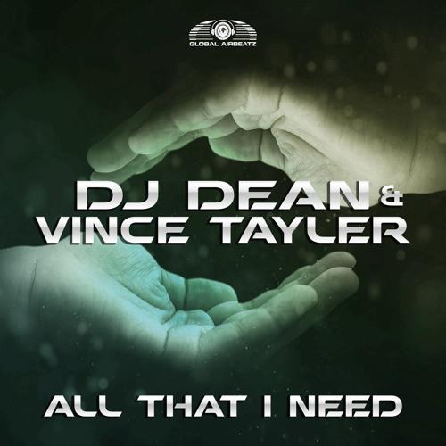 DJ Dean & Vince Tayler - All That I Need (Shinzo Teaser)