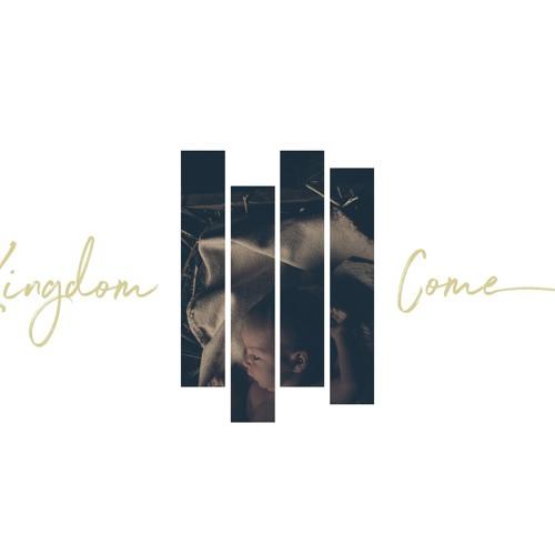 Kingdom Come Week 1
