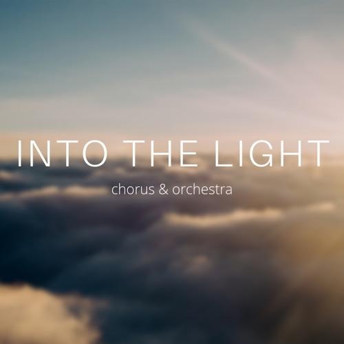Into The Light - Jake Runestad (Chorus & Orchestra)