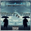 What It Take (Prod. NY Bangers)