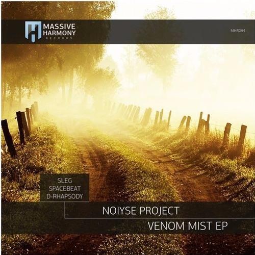 Noiyse Project - Venom Mist (D - Rhapsody RMX)