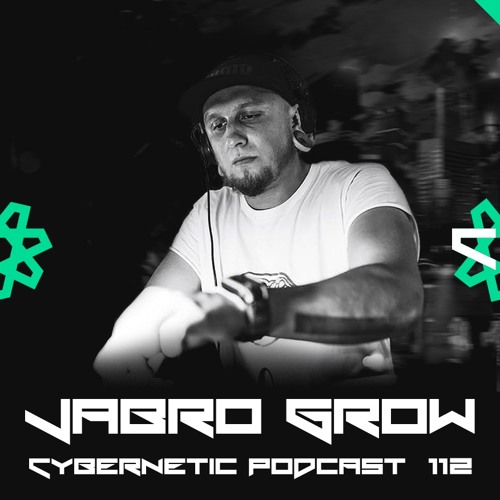 Cybernetic Podcast 112 by Jabro Grow