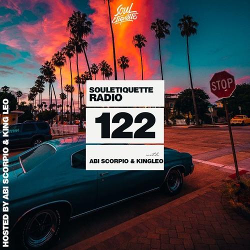 Souletiquette Radio Session 122 ft. Abi Scorpio & King Leo
