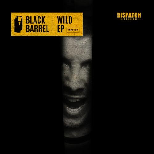 Black Barrel - Wild - Dispatch Recordings 131 (CLIP) - OUT NOW