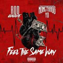 Feel The Same Way feat. Moneybagg Yo (prod. Drum Dummie and D Major)