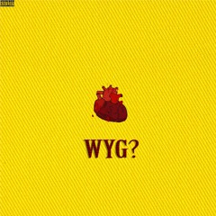 WYG? (Prod. DioneLL)