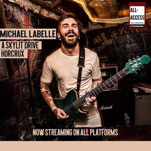 All-Access #5: Michael Labelle (A Skylit Drive/Horcrux)