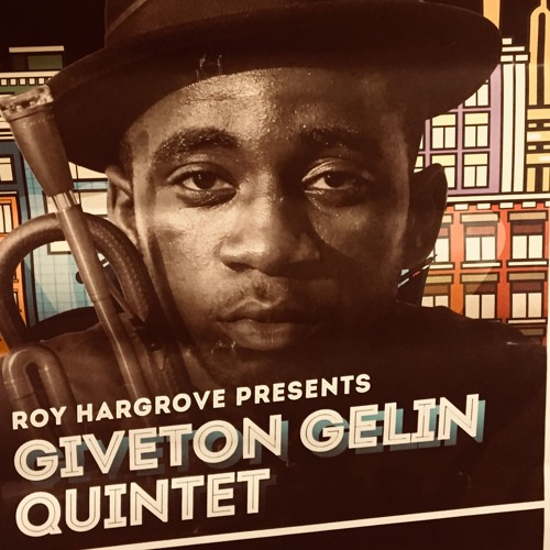 Giveton Gelin Quintet Live at the Blue Note Jazz Club 09/01/2018- Presented by Roy Hargrove