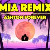 MIA - Drake x Bad Bunny x Ashton Forever (Remix)