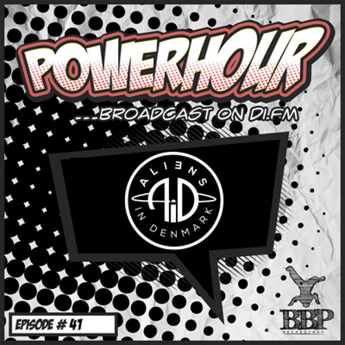 BBP Power Hour Episode #41 - Mixed By Aliens In Denmark (Nov 2018)