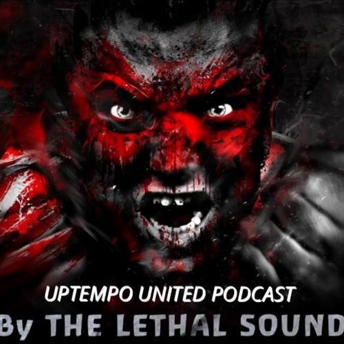 The Lethal Sound - Official Uptempo United Podcast 8