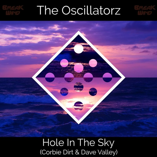 BWPF033 The Oscillatorz - Hole In The Sky (Corbie Dirt & Dave Valley) : FREE DOWNLOAD
