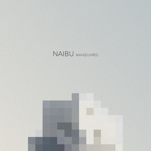 Naibu - Manœuvres [LP] 2018