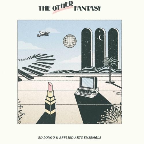 Ed Longo & Applied Arts Ensemble - The Other Fantasy [EAS020]