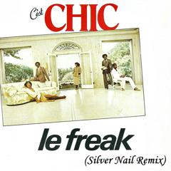 Chic - Le Freak (Silver Nail Remix) Radio