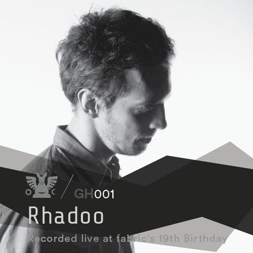GH001 :::: Rhadoo (recorded live at fabric's 19th Birthday)