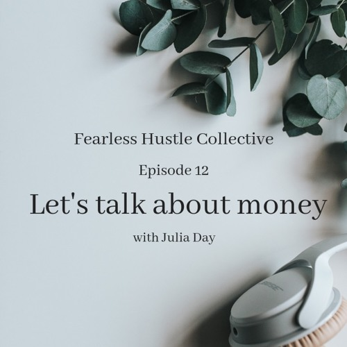 12: Let's talk about money with Julia Day