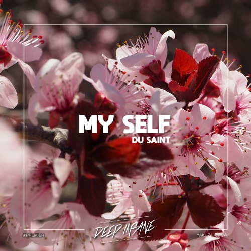 Du Saint - My Self (Original Mix) [FREE DOWNLOAD]