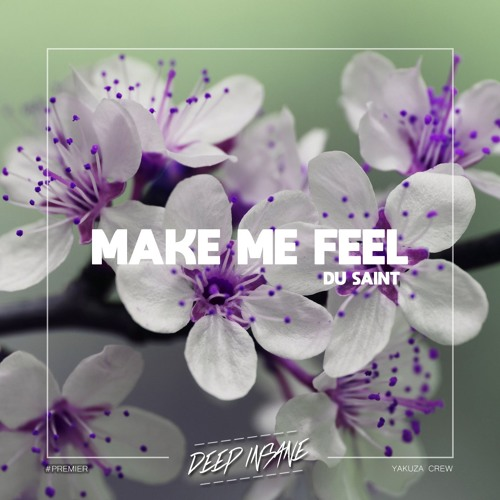 Du Saint - Make Me Feel (Original Mix) [FREE DOWNLOAD]