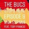 Episode 9 - Viva Espana feat. Toby Francis