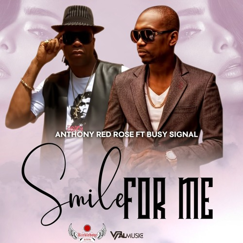 """Anthony Red Rose feat. Busy Signal """"Smile for Me"""" [Kirkledove Records]"""