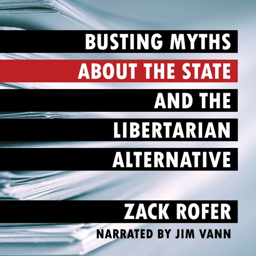 Busting Myths about the State and the Libertarian Alternative