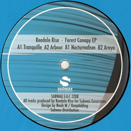 Reedale Rise - Forest Canopy EP (SUBWAX E-X-C 1208) by Subwax
