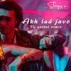 Akh Lad Jaave (Gabru MIx)   DJ Anshul X VJ Shreyas M