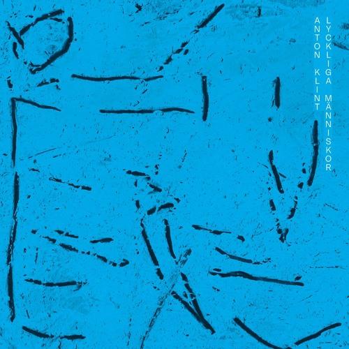 HVN052 // Anton Klint - 'Lyckliga Människor'