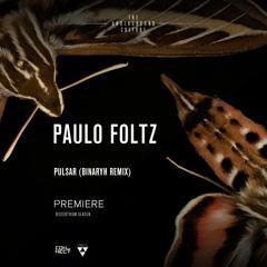 PREMIERE: Paulo Foltz - Pulsar (Binaryh Remix) [Prisma Techno]
