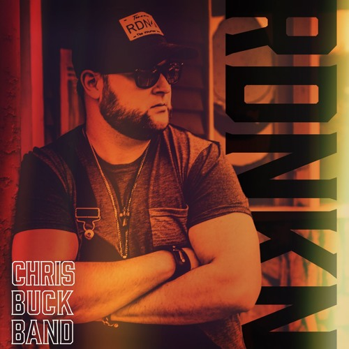 Chris Buck Band - RDNKN