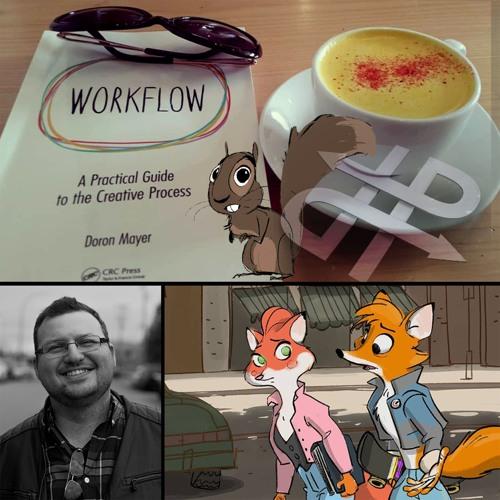 Episode 9: WORKFLOW author, animation director, story artist and teacher Doron Mayer.