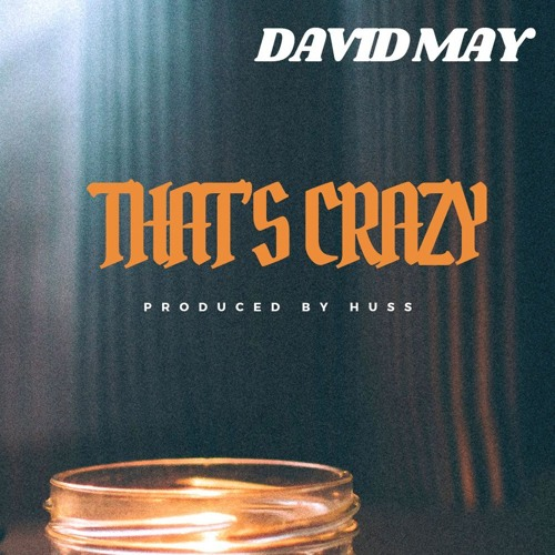 That's Crazy (Prod. by Huss)