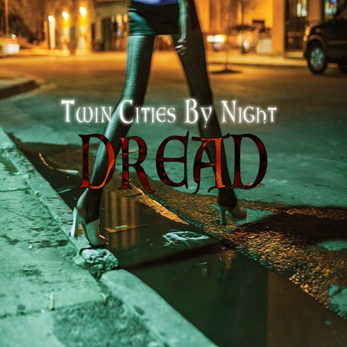 """Vampire: the Masquerade - Twin Cities by Night """"Dread"""""""