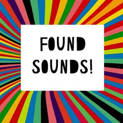 Found Sounds