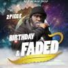 BIRTHDAY & FADED