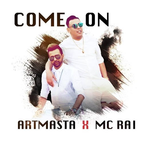 Artmasta Feat. MC Rai - Come On