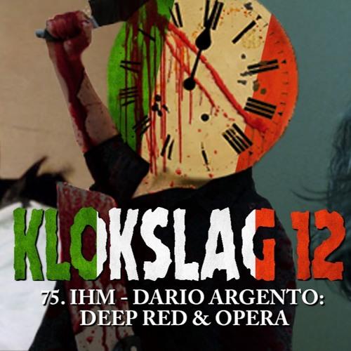 75. IHM - Dario Argento - Deep Red (1975) & Opera (1987) (W/ Anthony Palaia)