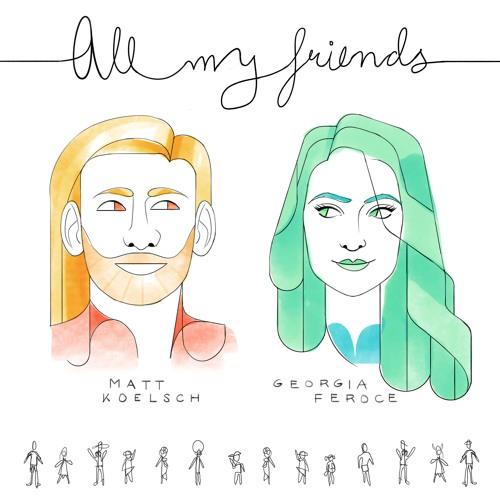 Matt Koelsch (feat. Georgia Feroce) - All My Friends