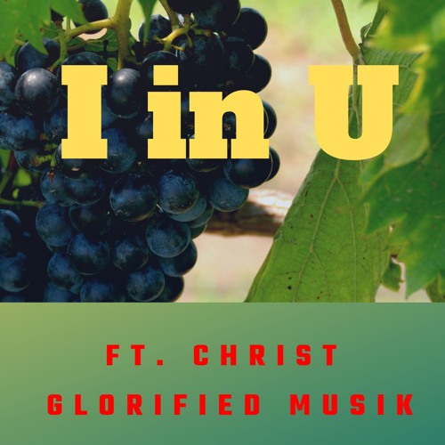 i-in-u-ft-christ-glorified-musik