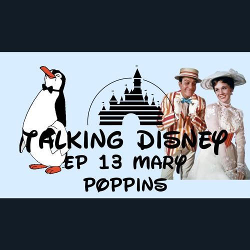 Talking Disney Ep 13: Mary Poppins