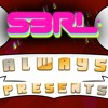 S3RL Always Presents...