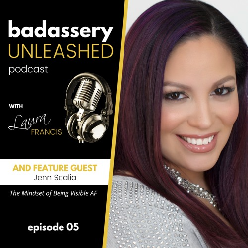 Episode #05 with Jenn Scalia: The Mindset of Being Visible AF
