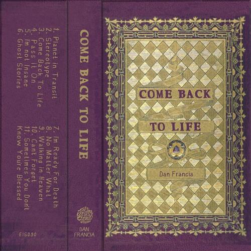"Dan Francia - ""Come Back To Life"""