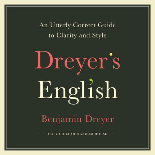 Dreyer's English by Benjamin Dreyer, read by Benjamin Dreyer, Alison Fraser