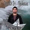 DHANITH SRI - Naukawa නෞකාව (DJ Nish Remix)