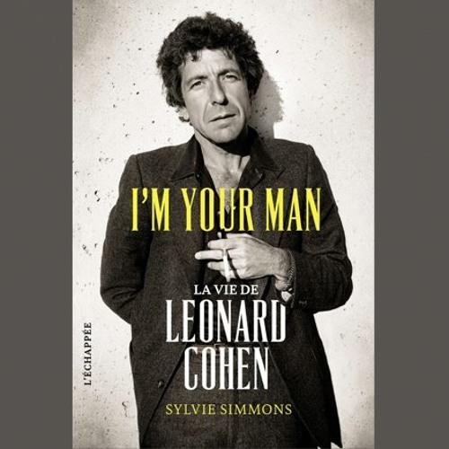 """Sylvie Simmons, """"I'm your man : la vie de Leonard Cohen"""", éd. L'Echappée"""