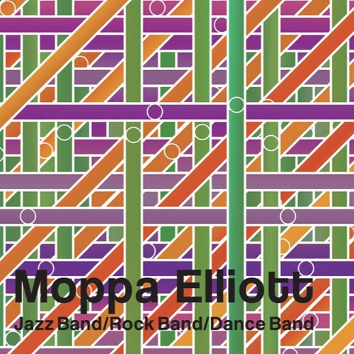 Jazz Band/Rock Band/Dance Band - Moppa Elliott