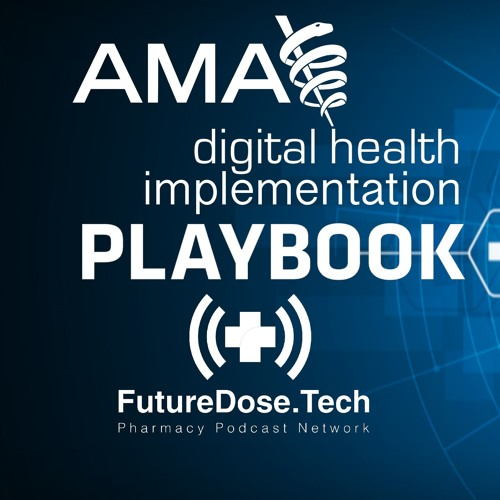 AMA Digital Health Playbook FutureDose.Tech  - PPN Episode 738