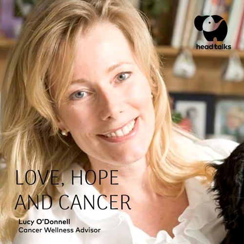 Love, Hope and Cancer by Lucy O'Donnell